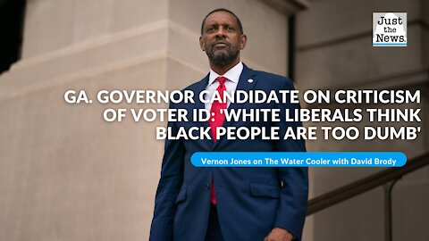 Ga. governor candidate on criticism of voter ID: 'White liberals think black people are too dumb'