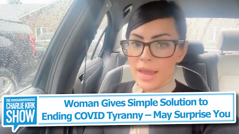 Woman Gives Simple Solution to Ending COVID Tyranny – May Surprise You