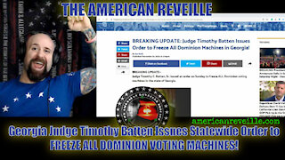 Georgia Judge Timothy Batten Issues Statewide Order to FREEZE ALL DOMINION VOTING MACHINES!