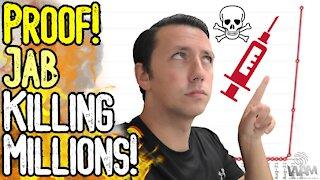 PROOF: Jab Is Killing MILLIONS! - INDISPUTABLE EVIDENCE Worldwide!