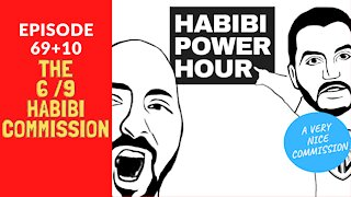The 6/9 Habibi Commission (79 aka 69+10) | Habibi Power Hour