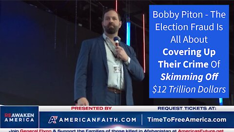 Election Fraud Is All About Covering Up Skimming 12 Trillion Dollars (Bobby Piton)