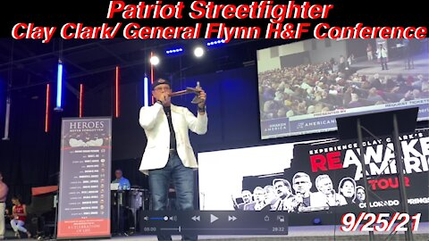 9.25.21 Patriot Streetfighter Rains It Down - Clay Clark/General Flynn Health & Freedom Conference