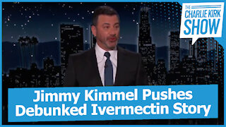Jimmy Kimmel Pushes Debunked Ivermectin Story