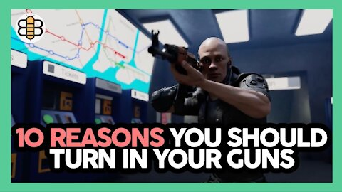 10 Reasons You Should Turn In Your Guns