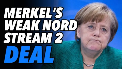 Merkel makes Germany look weak. Sets up Ukraine slush fund in Nord Stream 2 deal with U.S.