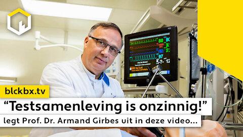 """Testsamenleving is onzinnig!"" legt Prof. Dr. Armand Girbes uit in deze video..."