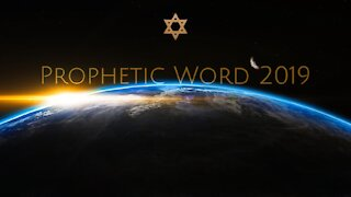 A Prophetic Word for 2019, Part One