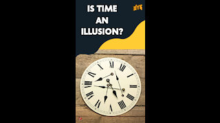 What If Time Was An Illusion