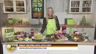 GREAT RECIPES WITH MOUNTAIN DEW