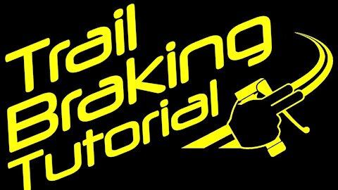 Trail Braking Tutorial