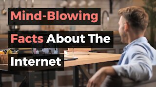 Mind-Blowing 5 Facts About Internet