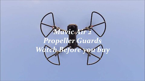 Mavic Air 2 Propeller Guards watch before you buy