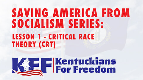 Lesson 1of4 -- Saving America from Socialism: Critical Race Theory a.k.a. CRT