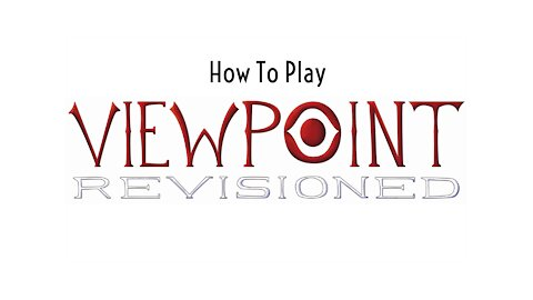 How To Play Viewpoint Revisioned
