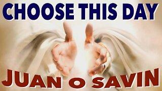 Choose This Day - near death experiences with Juan O Savin