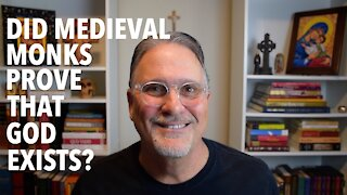 Did Medieval Monks Prove That God Exists?