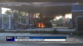 Car crashes into gas pump igniting fire at Westland gas station