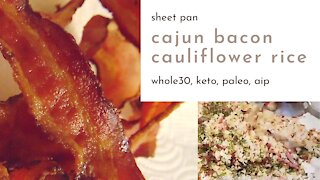 Sheet Pan Cajun Bacon Cauliflower Rice - Whole30, Keto, Paleo & AIP