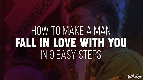 How To Make A Man Fall In Love With You In 9 Easy Steps (Yes, Really!)