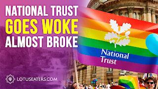 National Trust goes woke, and nearly broke