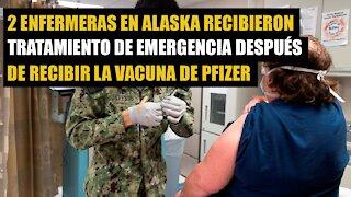 2 enfermeras en Alaska tuvieron una reacción alérgica grave a la vacuna COVID de Pfizer