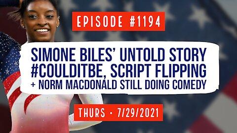 #1194 Simone Biles Untold Story, Script Flipping, & Norm MacDonald Still Does Comedy