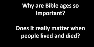 Why bible ages are important
