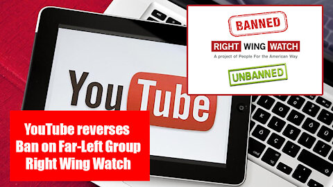 The Friday Vlog | YouTube Reverses Ban on Far Left Group Right Wing Watch |