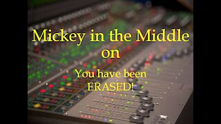 210127 Mickey in the Middle...You have been Erased!