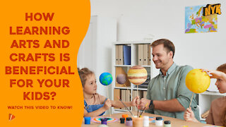 What Are The Benefits Of Learning Arts And Crafts For Kids?