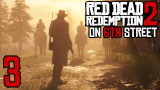 Red Dead Redemption 2 on 6th Street Part 3