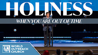 Holiness: When You Are Out Of Time