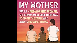 My Mother was a Hardworking Woman [GMG Originals]