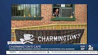 "Charmington's Cafe says ""We're Open Baltimore!"""