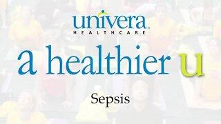 A Healthier U: Univera Healthcare on sepsis symptoms