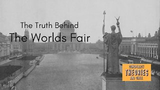 The Truth Behind The Worlds Fair