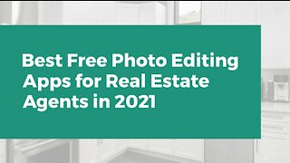 Best Free Photo Editing Apps for Real Estate Agents in 2021
