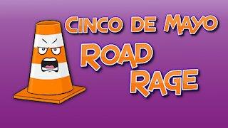 Cinco de Mayo Road Rage