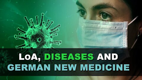 Law of Attraction, Diseases and The German New Medicine vs Germ Theory