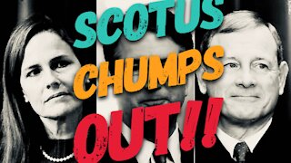 SCOTUS Chumps Out!!
