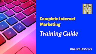 Complete Internet Marketing - Training Guide