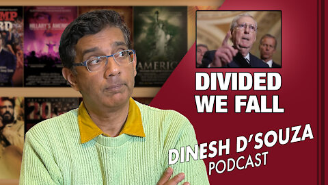 DIVIDED WE FALL Dinesh D'Souza Podcast Ep27