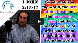 Chaplain's Report- How Should a Christian React to Gay Pride Month?