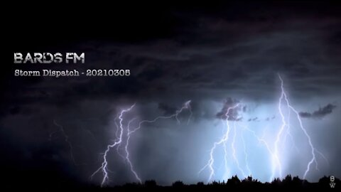BardsFM: Storm Dispatch 05-Mar-2021