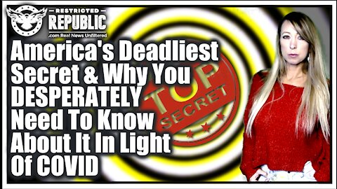 America's Deadliest Secret & Why You Desperately Need To Know About In Light Of COVID!