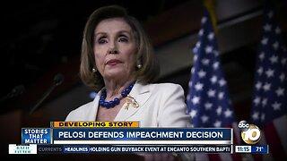 Pelosi defends impeachment decision