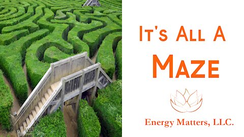 It's All A Maze