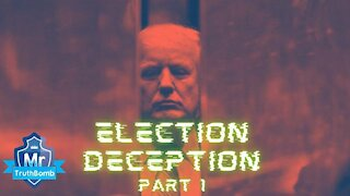 ~ELECTION DECEPTION PART 1 - STING OPERATION - A FILM BY MRTRUTHBOMB~