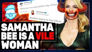 Instant Regret! Samantha Bee MELTDOWN Over International Mens Day